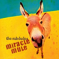 The Subdudes – Miracle Mule