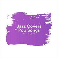 Různí interpreti – Jazz Covers of Popular Songs Playlist