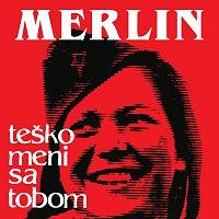 Merlin – Tesko Meni Sa Tobom (A jos teze bez tebe)
