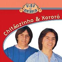 Chitaozinho & Xororó – Alma Sertaneja