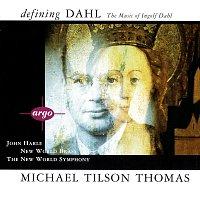 Michael Tilson Thomas, The New World Symphony – Defining Dahl - The Music Of Ingolf Dahl