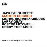 Jack DeJohnette – Made In Chicago [Live At The Chicago Jazz Festival / 2013]