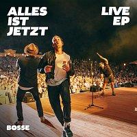 Bosse – Alles ist jetzt Live EP