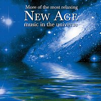 Různí interpreti – More Of The Most Relaxing New Age Music In The Universe