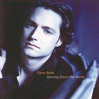 Chris Botti – Slowing Down The World