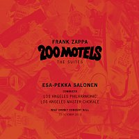 Los Angeles Philharmonic, Los Angeles Master Chorale – Frank Zappa: 200 Motels - The Suites [Live]