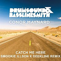 Drumsound, Bassline Smith, Conor Maynard – Catch Me Here (feat. Conor Maynard) [Smookie Illson x Deekline Remix]