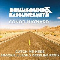 Catch Me Here (feat. Conor Maynard) [Smookie Illson x Deekline Remix]