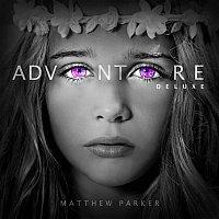 Matthew Parker – Adventure [Deluxe]