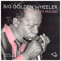 Big Golden Wheeler – Big Golden Wheeler - TURN MY LIFE AROUND