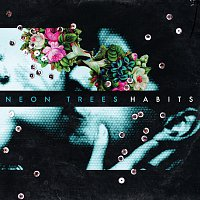 Neon Trees – Habits [International Version]