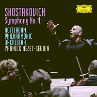 Rotterdam Philharmonic Orchestra, Yannick Nézet-Séguin – Shostakovich: Symphony No.4 in C Minor, Op.43