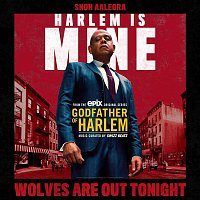 Godfather of Harlem, Snoh Aalegra – Wolves Are Out Tonight