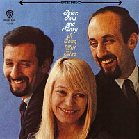 Peter, Paul, Mary – A Song Will Rise