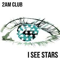 2AM Club – I See Stars