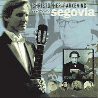Christopher Parkening – Christopher Parkening Celebrates Segovia