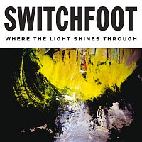 Switchfoot – Where The Light Shines Through [Deluxe Edition]