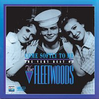 The Fleetwoods – Come Softly To Me: The Very Best Of The Fleetwoods