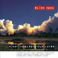 Blind Zero – A Way To Bleed Your Lover