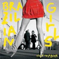 Brazilian Girls – Talk To La Bomb