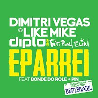 Dimitri Vegas & Like Mike, Fatboy Slim, Diplo, Bonde Do Role, Pin – Eparrei