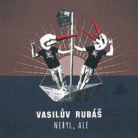 Vasilův Rubáš – Nebyl, ale