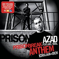 Azad, Adel Tawil – Prison Break Anthem (Ich Glaub An Dich)