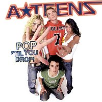 A*Teens – Pop 'Til You Drop