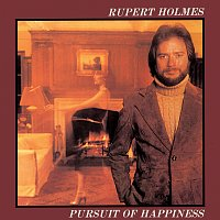 Rupert Holmes – Pursuit Of Happiness