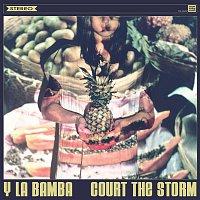 Y La Bamba – Court the Storm