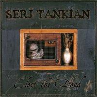 Serj Tankian – Elect The Dead (MSN Europe Exclusive)