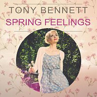 Tony Bennett – Spring Feelings