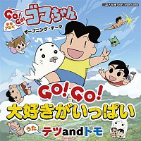 Tetsu, Tomo – GO!GO! Daisuki ga Ippai Shonenasibe GO! GO! Gomachan Opening Theme