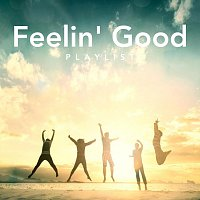 Různí interpreti – Feelin' Good Playlist