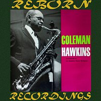 Coleman Hawkins – Accompanied by The Ramblers Dance Orchestra , 1935-1937 (HD Remastered)