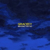 GRACEY – Before You Go