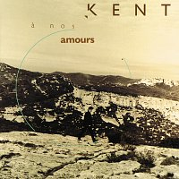 Kent – A nos amours