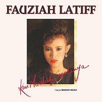 Fauziah Latiff – Kau Merubah Segalanya