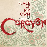 Caravan – Place Of My Own: The Collection