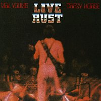 Neil Young & Crazy Horse – Live Rust