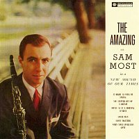 Sam Most – The Amazing Mr. Sam Most (2014 Remastered Version)