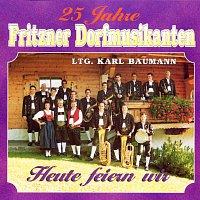 Fritzner Dorfmusikanten – 25 Jahre Fritzner Dorfmusikanten - Heute feiern wir