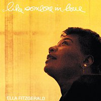 Ella Fitzgerald – Like Someone In Love