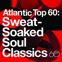 Various Artists.. – Atlantic Top 60: Sweat-Soaked Soul Classics