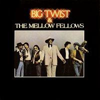 Big Twist & The Mellow Fellows – Big Twist & The Mellow Fellows
