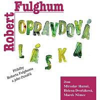 Miroslav Hanuš, Helena Dvořáková, Marek Němec – Fulghum: Opravdová láska (MP3-CD)