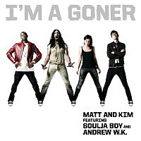 Matt and Kim, Soulja Boy, Andrew W.K. – I'm A Goner