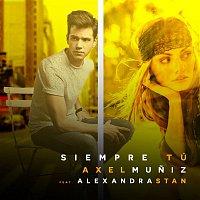 Axel Muniz, Alexandra Stan – Siempre Tú (feat. Alexandra Stan)