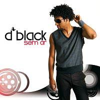 D Black – Sem Ar