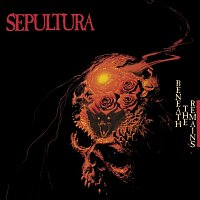 Sepultura – Beneath the Remains
